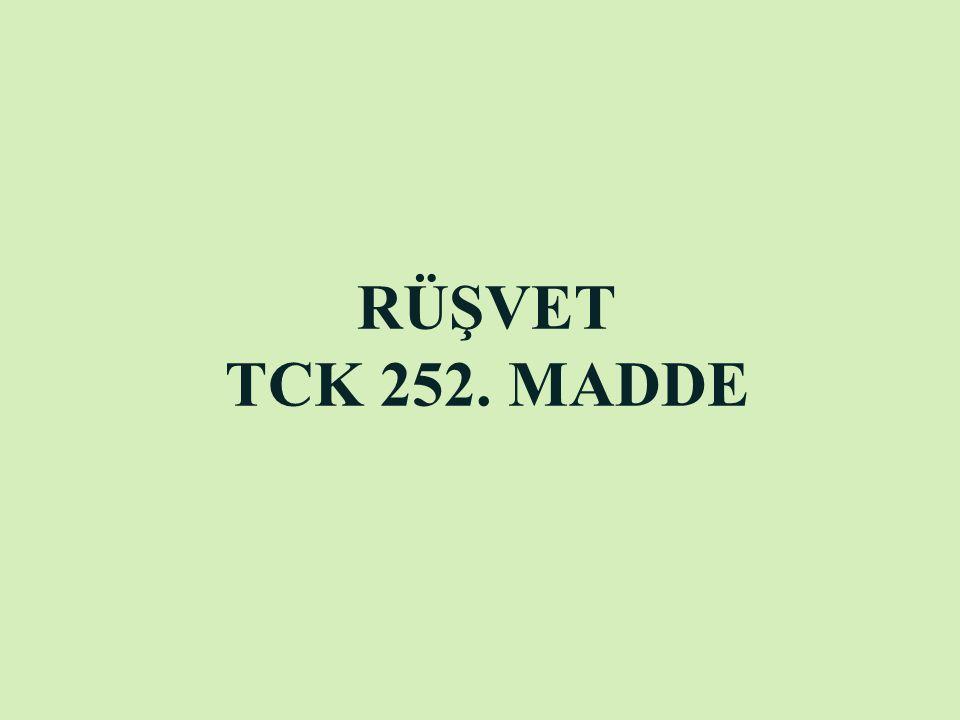 Rüşvet suçu olarak kabul edilen diğer eylemler TCK 252/ 8.