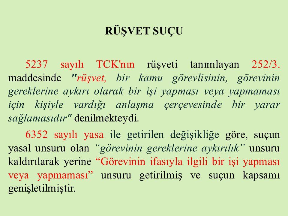 RÜŞVET SUÇU 5237 sayılı TCK'nın rüşveti tanımlayan 252/3. maddesinde