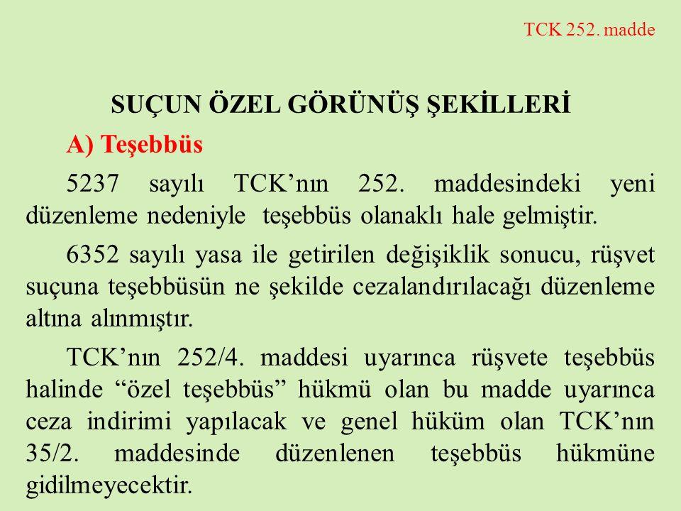 TCK 252. madde SUÇUN ÖZEL GÖRÜNÜŞ ŞEKİLLERİ A) Teşebbüs 5237 sayılı TCK'nın 252. maddesindeki yeni düzenleme nedeniyle teşebbüs olanaklı hale gelmişti