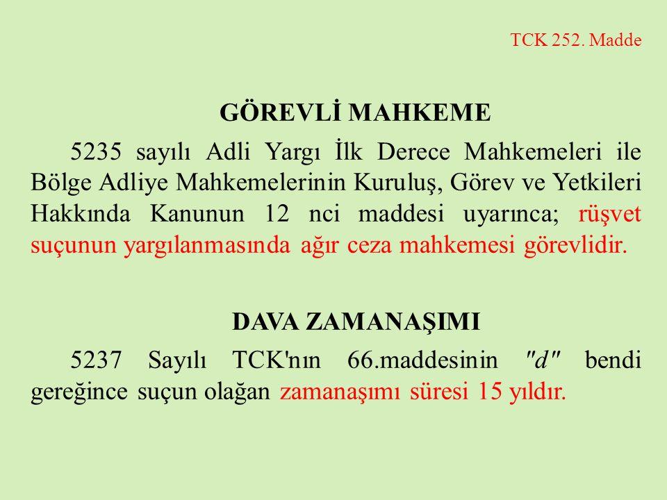 TCK 252. Madde GÖREVLİ MAHKEME 5235 sayılı Adli Yargı İlk Derece Mahkemeleri ile Bölge Adliye Mahkemelerinin Kuruluş, Görev ve Yetkileri Hakkında Kanu