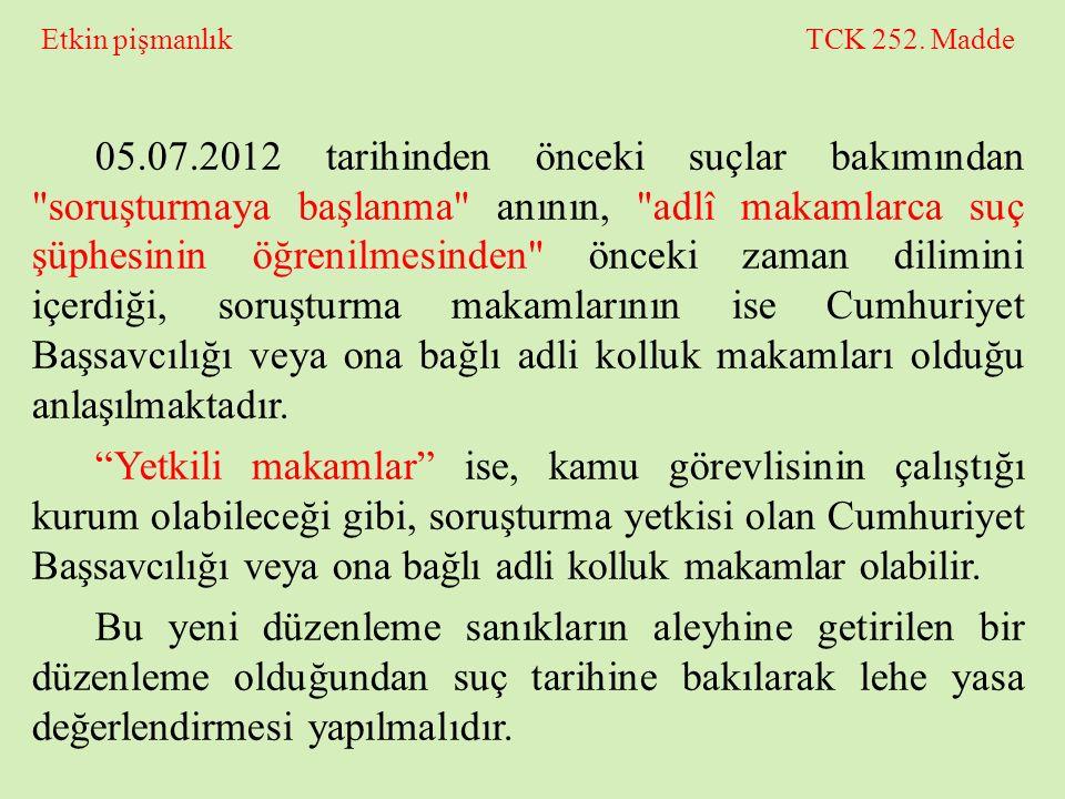 Etkin pişmanlık TCK 252. Madde 05.07.2012 tarihinden önceki suçlar bakımından