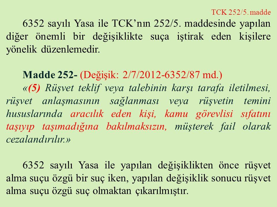 TCK 252/5. madde 6352 sayılı Yasa ile TCK'nın 252/5. maddesinde yapılan diğer önemli bir değişiklikte suça iştirak eden kişilere yönelik düzenlemedir.