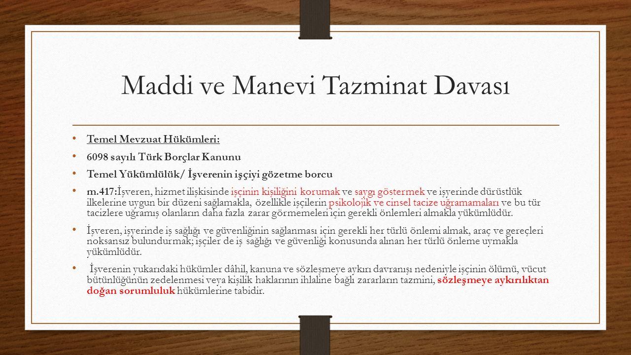 Maddi ve Manevi Tazminat Davası Temel Mevzuat Hükümleri: 6098 sayılı Türk Borçlar Kanunu Temel Yükümlülük/ İşverenin işçiyi gözetme borcu m.417:İşvere