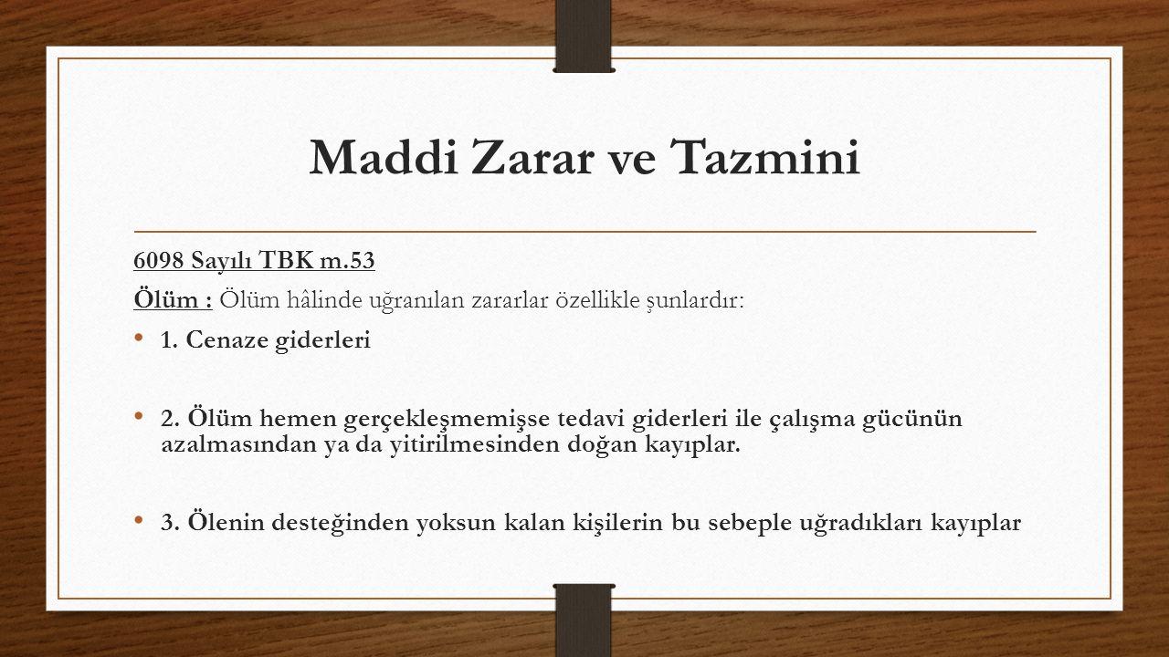 Bedensel zararlar TBK m.54 Bedensel zararlar özellikle şunlardır: 1.