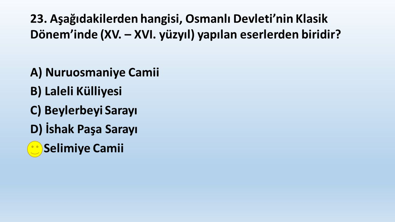 23. Aşağıdakilerden hangisi, Osmanlı Devleti'nin Klasik Dönem'inde (XV.