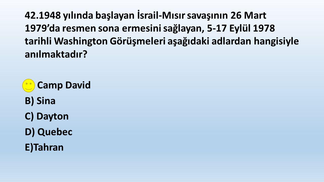 42.1948 yılında başlayan İsrail-Mısır savaşının 26 Mart 1979'da resmen sona ermesini sağlayan, 5-17 Eylül 1978 tarihli Washington Görüşmeleri aşağıdaki adlardan hangisiyle anılmaktadır.