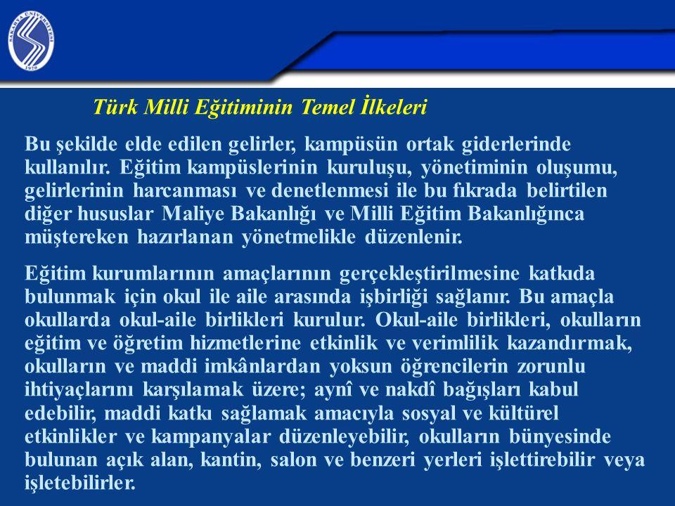Türk Milli Eğitiminin Temel İlkeleri Bu şekilde elde edilen gelirler, kampüsün ortak giderlerinde kullanılır. Eğitim kampüslerinin kuruluşu, yönetimin