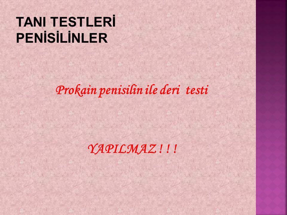 Prokain penisilin ile deri testi YAPILMAZ ! ! !
