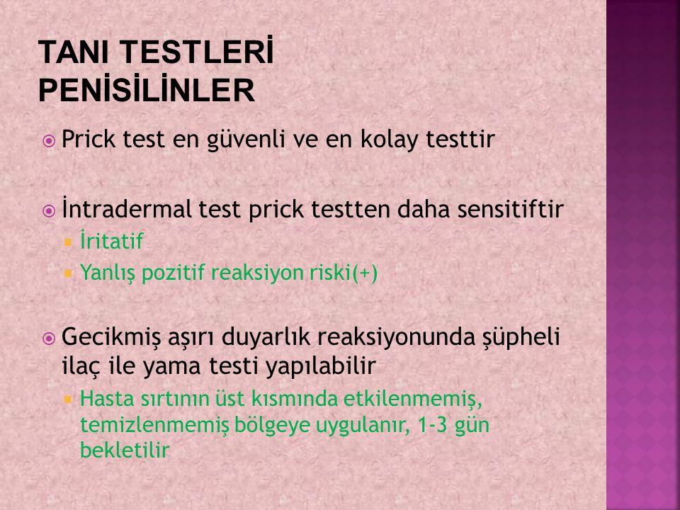  Prick test en güvenli ve en kolay testtir  İntradermal test prick testten daha sensitiftir  İritatif  Yanlış pozitif reaksiyon riski(+)  Gecikmi
