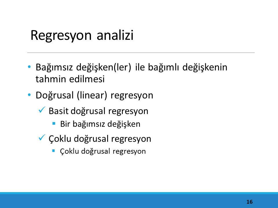 Regresyon analizi Bağımsız değişken(ler) ile bağımlı değişkenin tahmin edilmesi Doğrusal (linear) regresyon Basit doğrusal regresyon  Bir bağımsız de