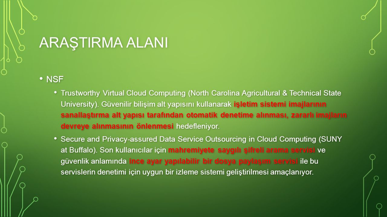 ARAŞTIRMA ALANI NSF NSF Trustworthy Virtual Cloud Computing (North Carolina Agricultural & Technical State University).