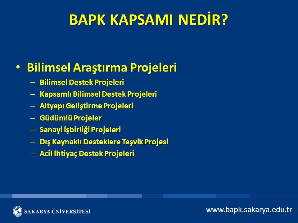 BAPK KAPSAMI NEDİR? Bilimsel Araştırma Projeleri Bilimsel Araştırma Projeleri – Bilimsel Destek Projeleri – Kapsamlı Bilimsel Destek Projeleri – Altya