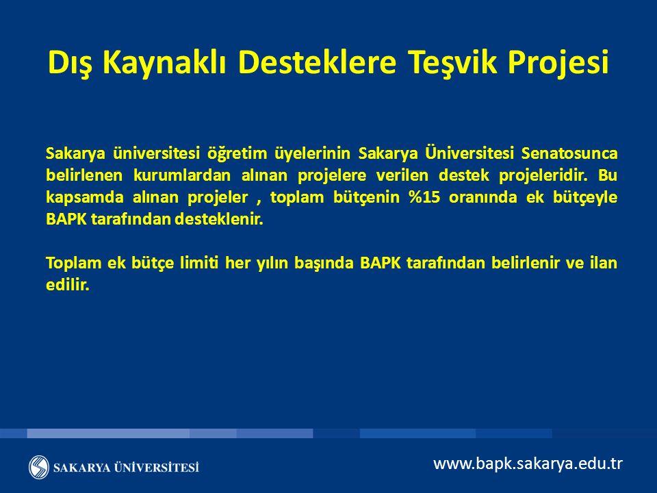 Dış Kaynaklı Desteklere Teşvik Projesi Sakarya üniversitesi öğretim üyelerinin Sakarya Üniversitesi Senatosunca belirlenen kurumlardan alınan projeler