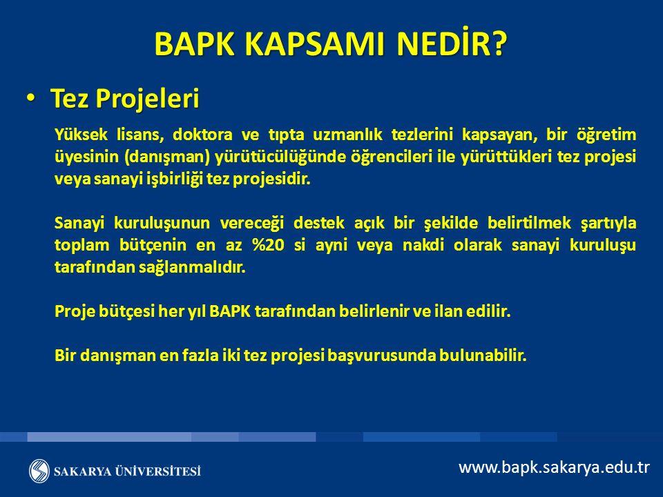 BAPK KAPSAMI NEDİR? Tez Projeleri Tez Projeleri www.bapk.sakarya.edu.tr Yüksek lisans, doktora ve tıpta uzmanlık tezlerini kapsayan, bir öğretim üyesi