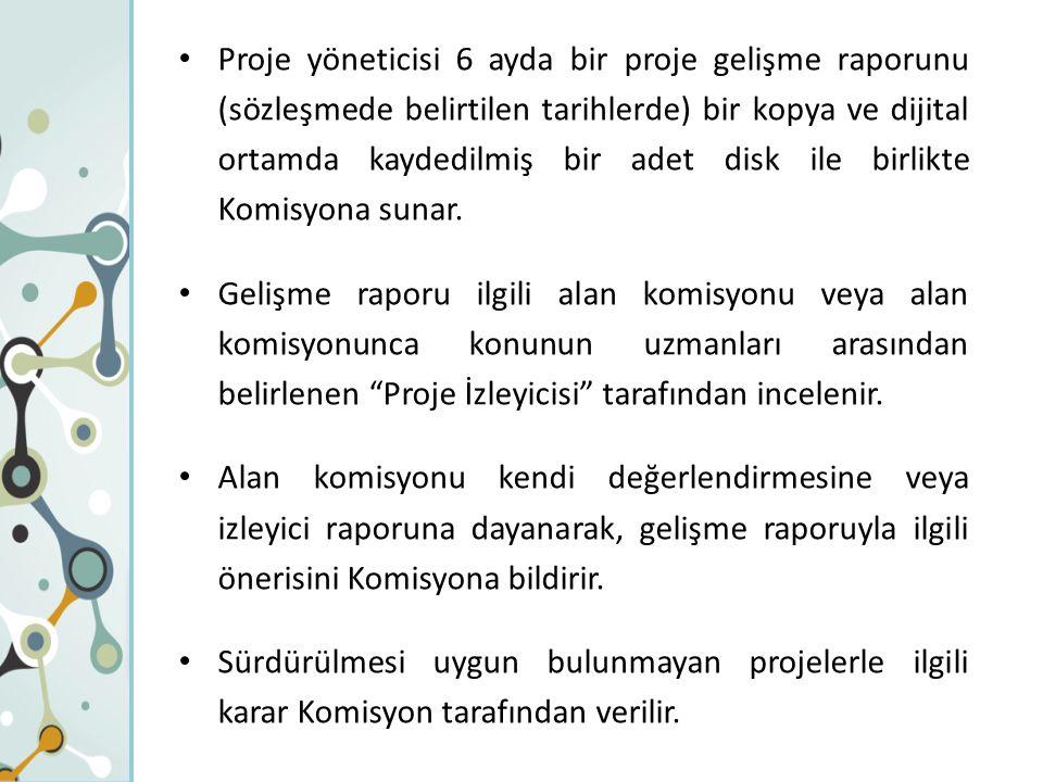 Proje yöneticisi 6 ayda bir proje gelişme raporunu (sözleşmede belirtilen tarihlerde) bir kopya ve dijital ortamda kaydedilmiş bir adet disk ile birlikte Komisyona sunar.