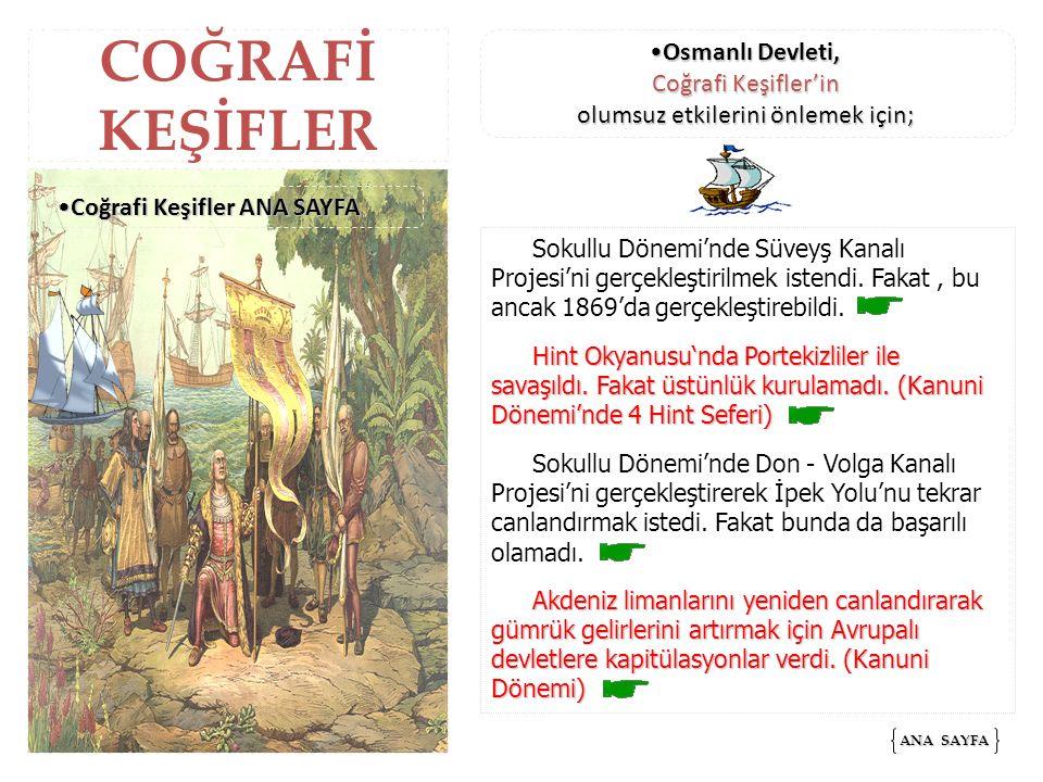 COĞRAFİ KEŞİFLER Sokullu Dönemi'nde Süveyş Kanalı Projesi'ni gerçekleştirilmek istendi.