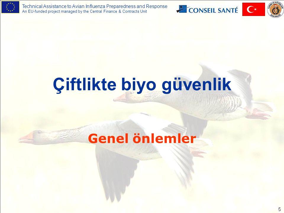 Technical Assistance to Avian Influenza Preparedness and Response An EU-funded project managed by the Central Finance & Contracts Unit 16 Koruyucu ekipman kullanın (Eğitim sırasında gösterilecek) 1) İş tulumu 2) Başlık 3) Plastik önlük 4) Ayak galoşu 5) Maske – özellikle burun çevresi olmak üzere yüzünüze iyice oturduğuna emin olun 6) Koruyucu gözlük 7) Eldiven 8) Tercihen iki çift eldiven giyin (dıştaki eldivenin kol ağzından ve iş tulumunuzdan yukarıya doğru çıkacak şekilde olmasına dikkat edin)
