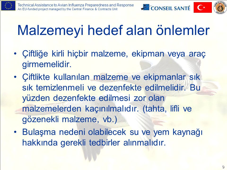 Technical Assistance to Avian Influenza Preparedness and Response An EU-funded project managed by the Central Finance & Contracts Unit 10 Hastalık Görüldüğü Durumlarda Alınacak Önlemler (Biyo emniyet)