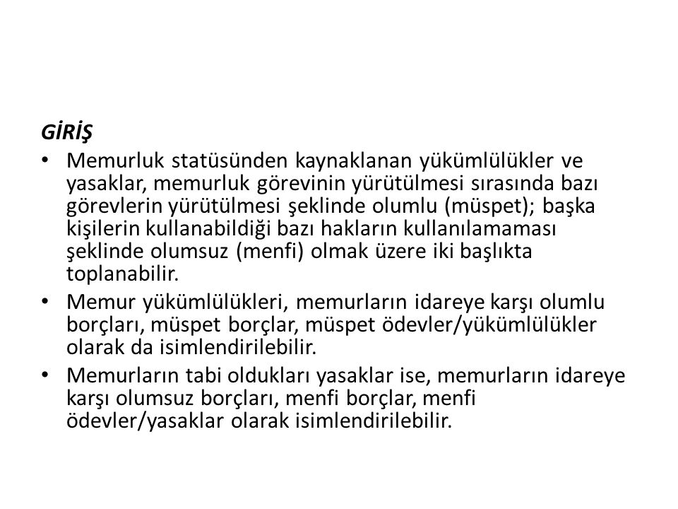 Memurların Yükümlülükleri Memur statüsünün temeli, «kamu yararının özel çıkara üstünlüğü» ilkesidir.