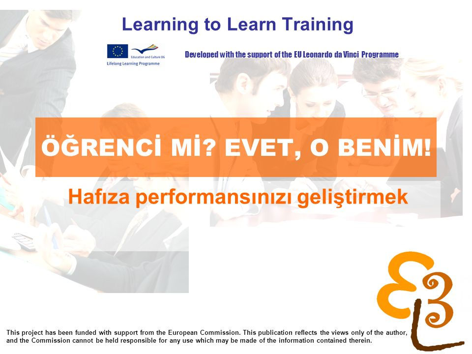 learning to learn network for low skilled senior learners ÖĞRENCİ Mİ? EVET, O BENİM! Learning to Learn Training Hafıza performansınızı geliştirmek Dev
