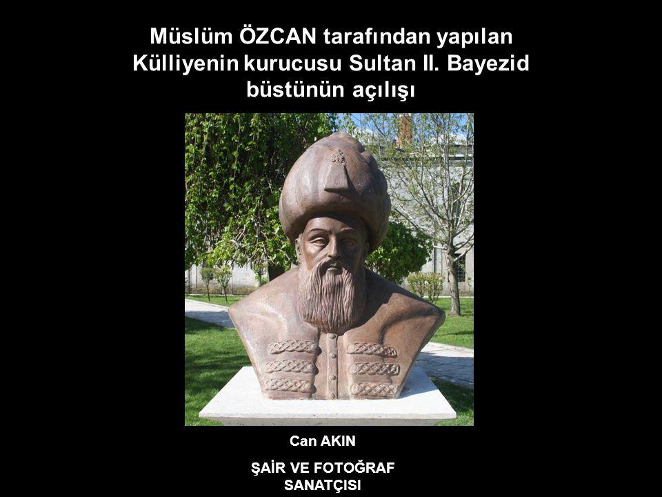 Can AKIN ŞAİR VE FOTOĞRAF SANATÇISI Müslüm ÖZCAN tarafından yapılan Külliyenin kurucusu Sultan II.