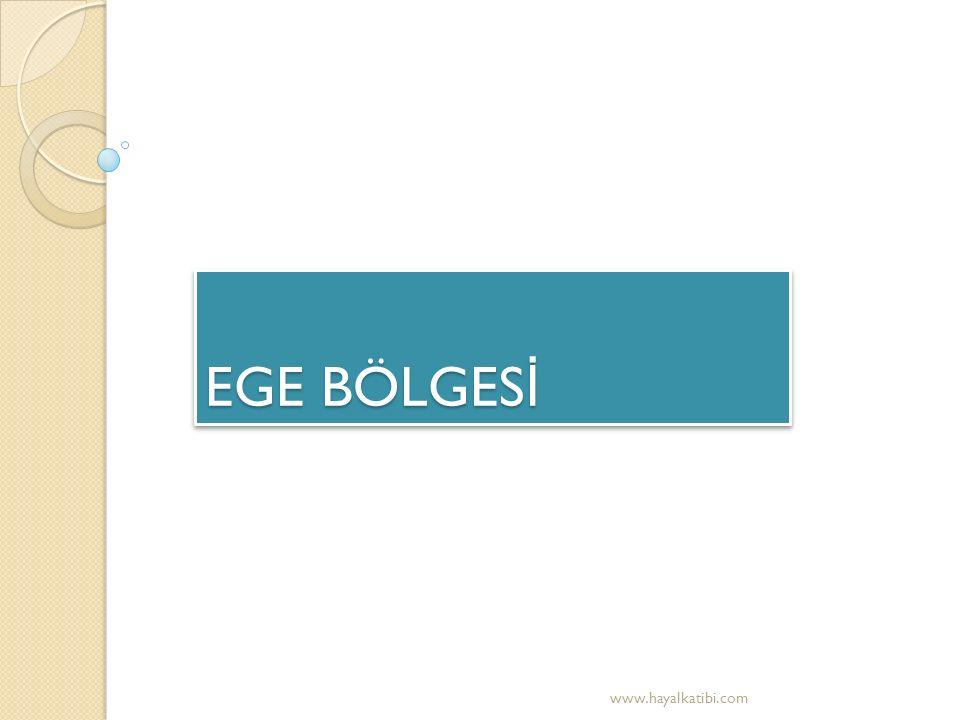 Ege Bölgesi, Türkiye nin yedi co ğ rafi bölgesinden biridir.