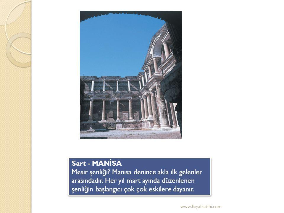 Sart - MAN İ SA Mesir şenli ğ i.Manisa denince akla ilk gelenler arasındadır.