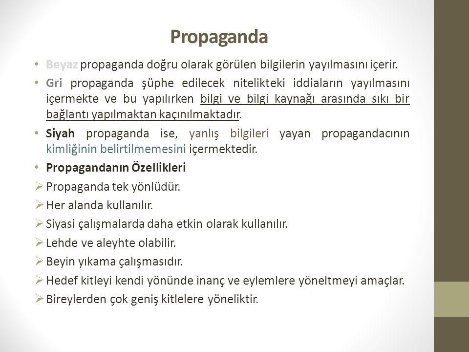Propaganda Beyaz propaganda doğru olarak görülen bilgilerin yayılmasını içerir.