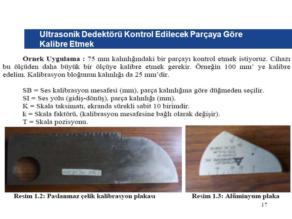Ultrasonik Dedektörü Kontrol Edilecek Parçaya Göre Kalibre Etmek 17