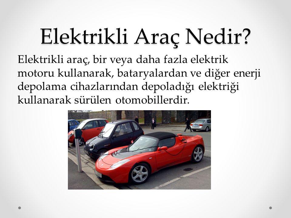 Elektrikli Araç Nedir? Elektrikli araç, bir veya daha fazla elektrik motoru kullanarak, bataryalardan ve diğer enerji depolama cihazlarından depoladığ