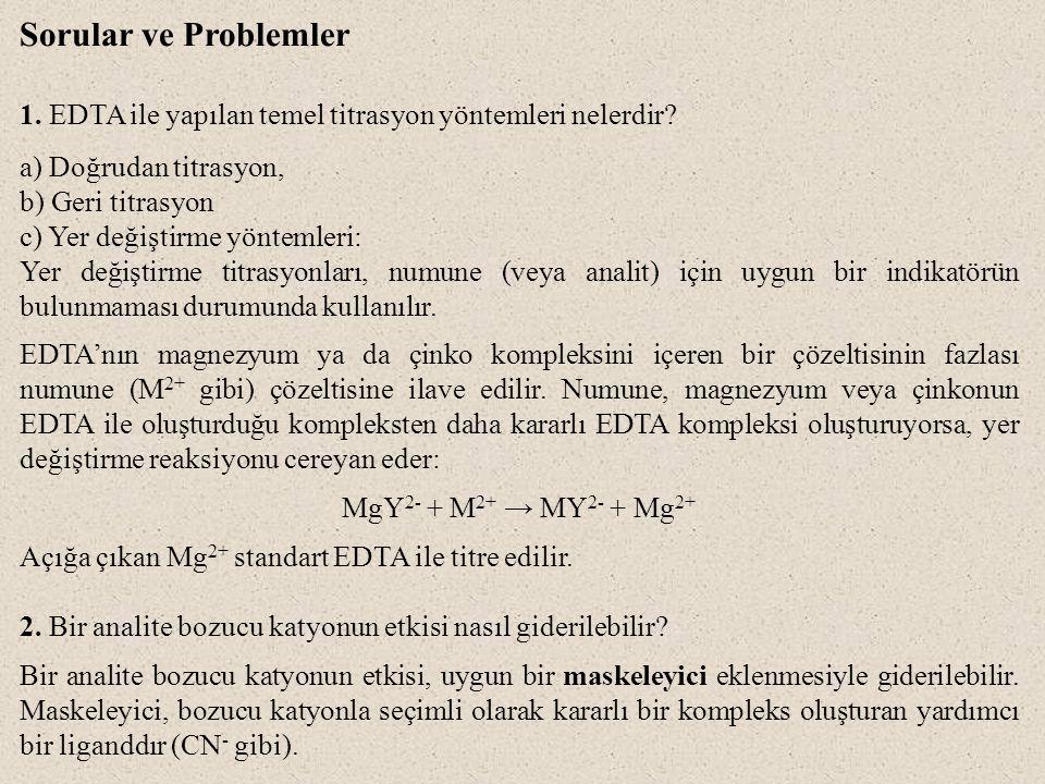 Sorular ve Problemler 1. EDTA ile yapılan temel titrasyon yöntemleri nelerdir.