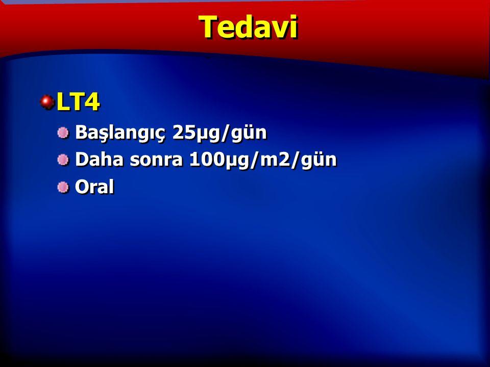 TANIM LT4 Başlangıç 25µg/gün Daha sonra 100µg/m2/gün Oral LT4 Başlangıç 25µg/gün Daha sonra 100µg/m2/gün Oral Tedavi
