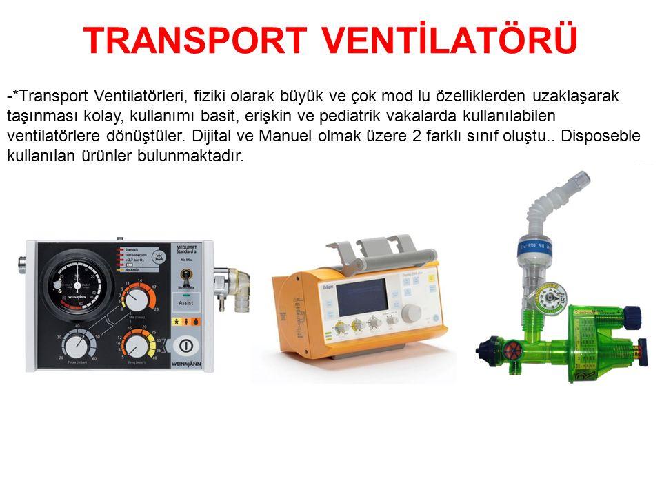 TRANSPORT VENTİLATÖRÜ -*Transport Ventilatörleri, fiziki olarak büyük ve çok mod lu özelliklerden uzaklaşarak taşınması kolay, kullanımı basit, erişki