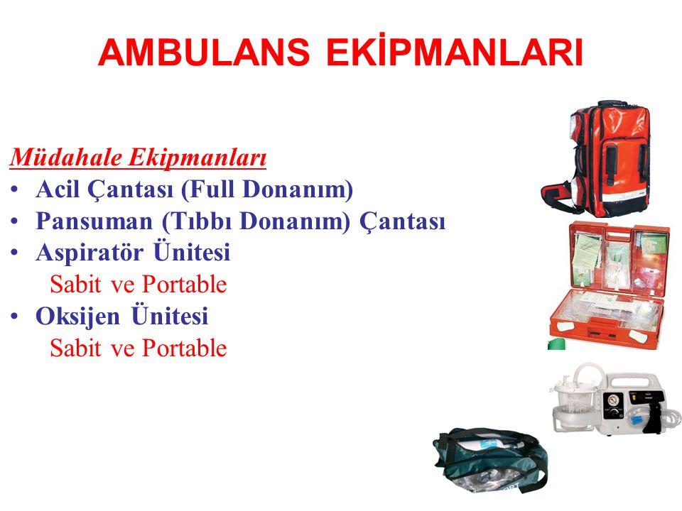 AMBULANS EKİPMANLARI Müdahale Ekipmanları Acil Çantası (Full Donanım) Pansuman (Tıbbı Donanım) Çantası Aspiratör Ünitesi Sabit ve Portable Oksijen Üni