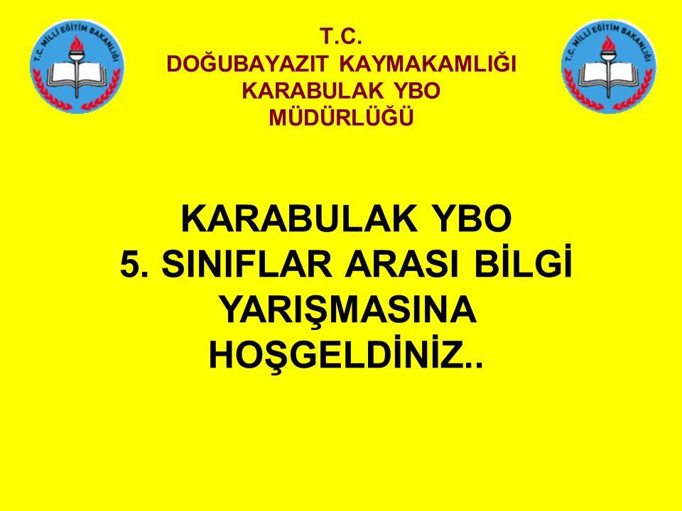 T.C.DOĞUBAYAZIT KAYMAKAMLIĞI KARABULAK YBO MÜDÜRLÜĞÜ KARABULAK YBO 5.