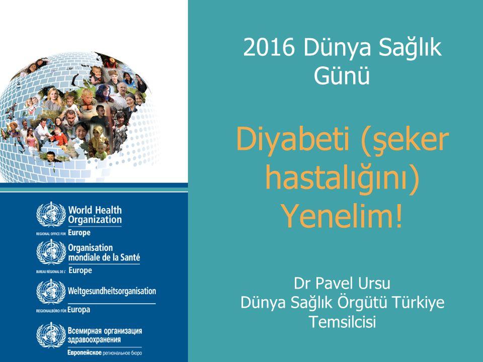 2016 Dünya Sağlık Günü Diyabeti (şeker hastalığını) Yenelim.