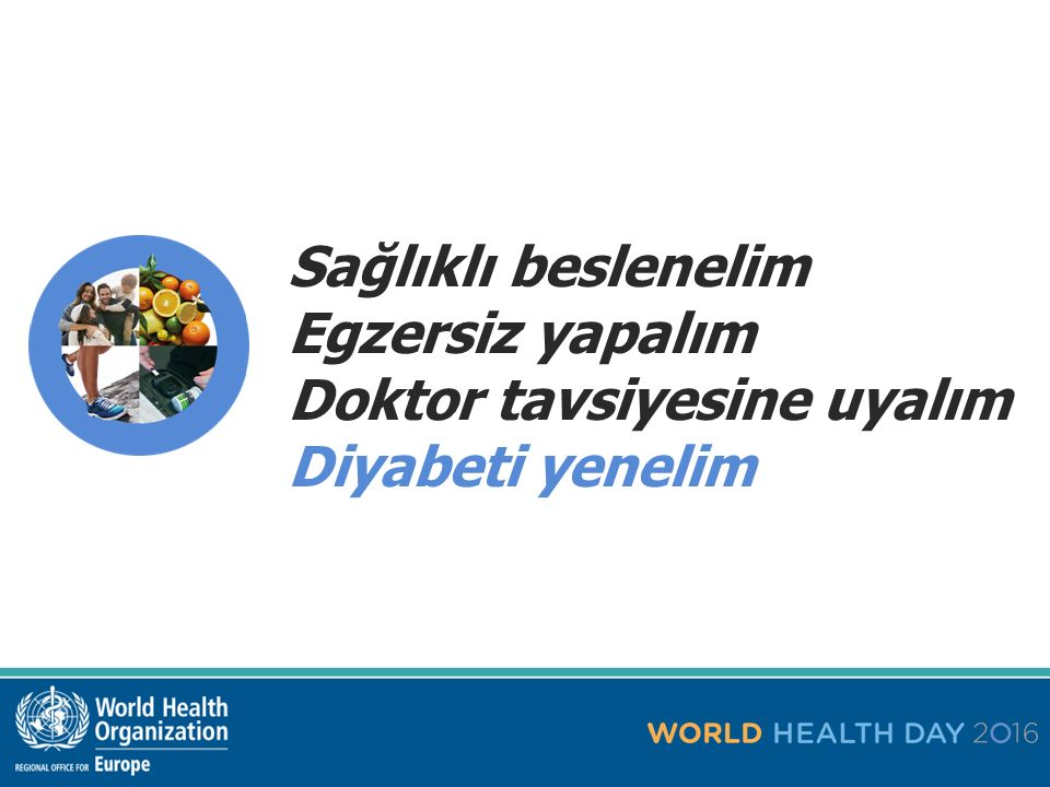 Sağlıklı beslenelim Egzersiz yapalım Doktor tavsiyesine uyalım Diyabeti yenelim