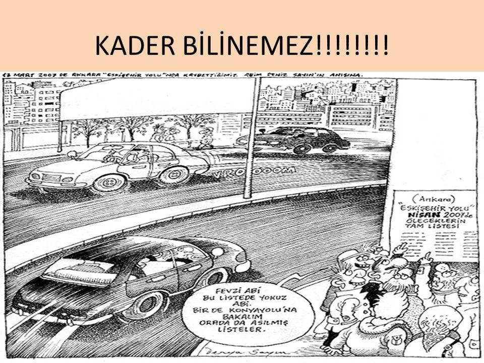 KADER BİLİNEMEZ!!!!!!!!