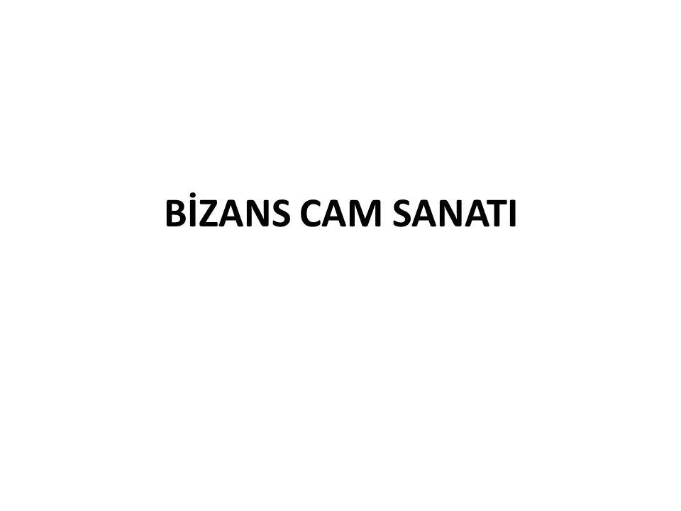 BİZANS CAM SANATI