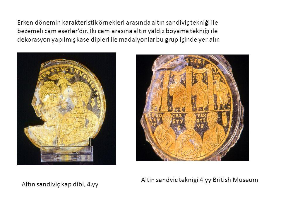 Erken dönemin karakteristik örnekleri arasında altın sandiviç tekniği ile bezemeli cam eserler'dir. İki cam arasına altın yaldız boyama tekniği ile de