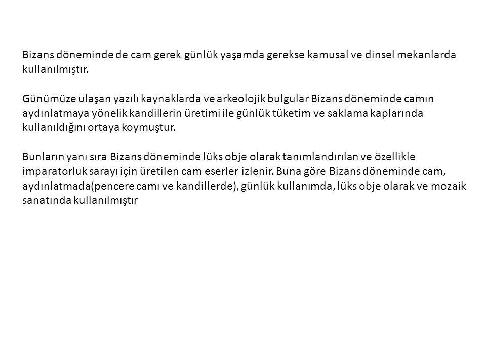 Orta Bizans d ö neminde camı renklendiren madenlerin tercihi her zaman estetik kaygı taşımamıştır.