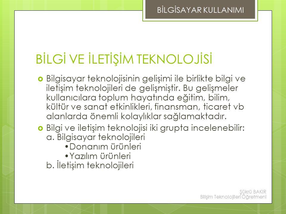 BELLEK (HAFIZA) BİLGİSAYAR KULLANIMI Şükrü BAKIR Bilişim Teknolojileri Öğretmeni