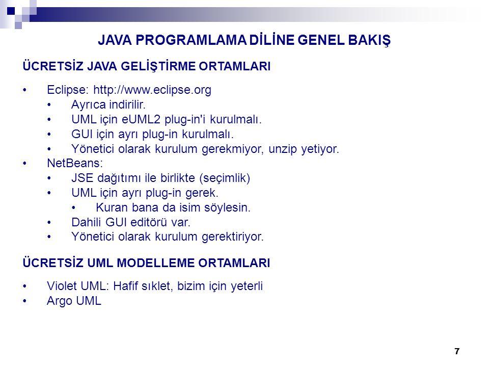 TEMEL VERİ TEMSİLİ VE İŞLEMLERİ STRING SINIFI String sınıfı metotları int length() int compareTo(String anotherString) int compareToIgnoreCase(String str) System.out.println(String) print / println Örnek: package ndk01; public class StringOps { public static void main( String args[] ) { String strA, strB; strA = A string! ; strB = This is another one. ; System.out.println(strA.compareTo(strB)); } Örneğin çıktısı: −19 38