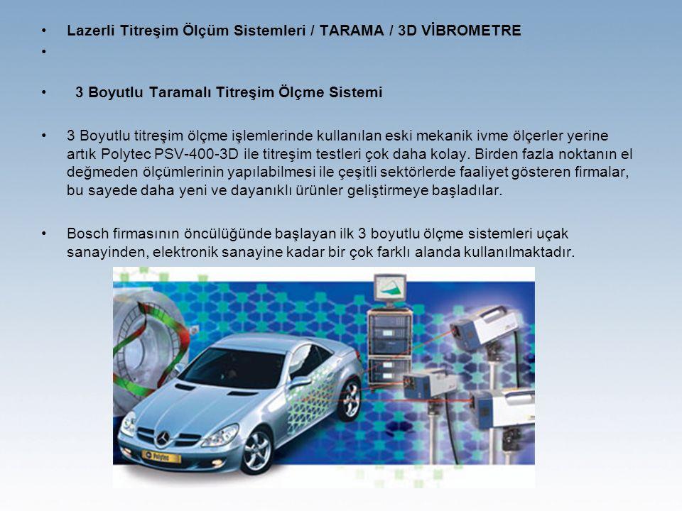 Lazerli Titreşim Ölçüm Sistemleri / TARAMA / 3D VİBROMETRE 3 Boyutlu Taramalı Titreşim Ölçme Sistemi 3 Boyutlu titreşim ölçme işlemlerinde kullanılan eski mekanik ivme ölçerler yerine artık Polytec PSV-400-3D ile titreşim testleri çok daha kolay.