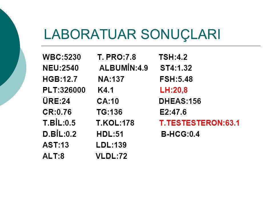 LABORATUAR SONUÇLARI WBC:5230 T.