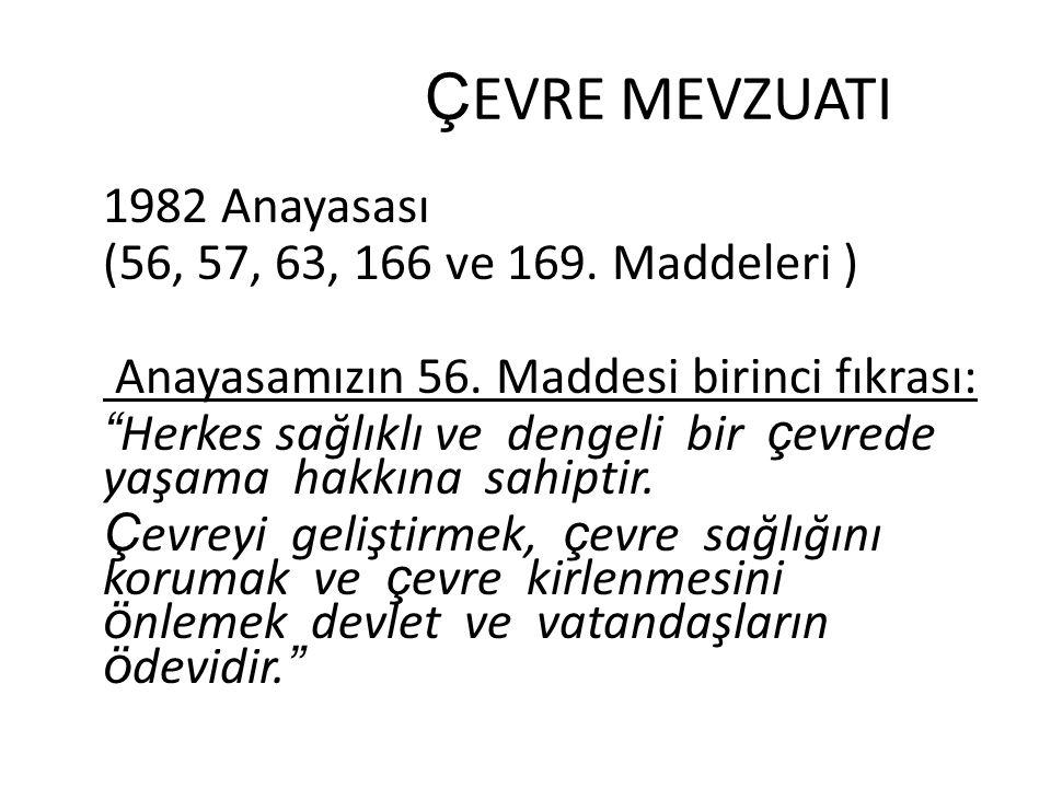 1982 Anayasası (56, 57, 63, 166 ve 169. Maddeleri ) Anayasamızın 56.