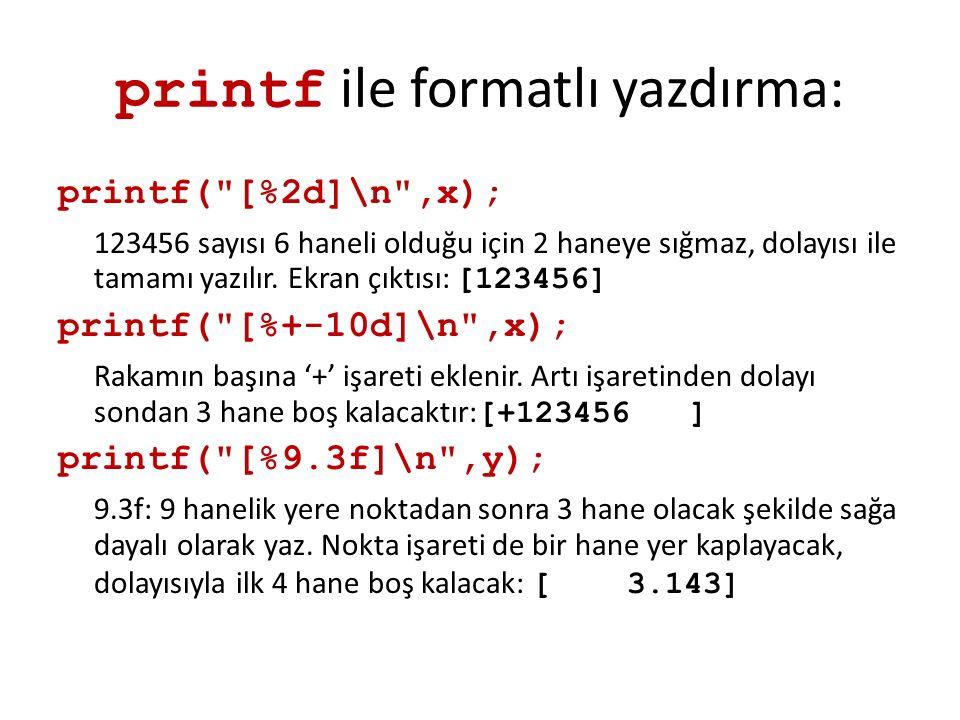printf ile formatlı yazdırma: printf(