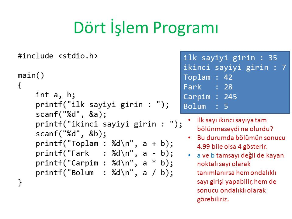 Dört İşlem Programı #include main() { int a, b; printf(