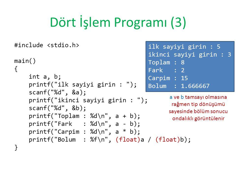 Dört İşlem Programı (3) #include main() { int a, b; printf(