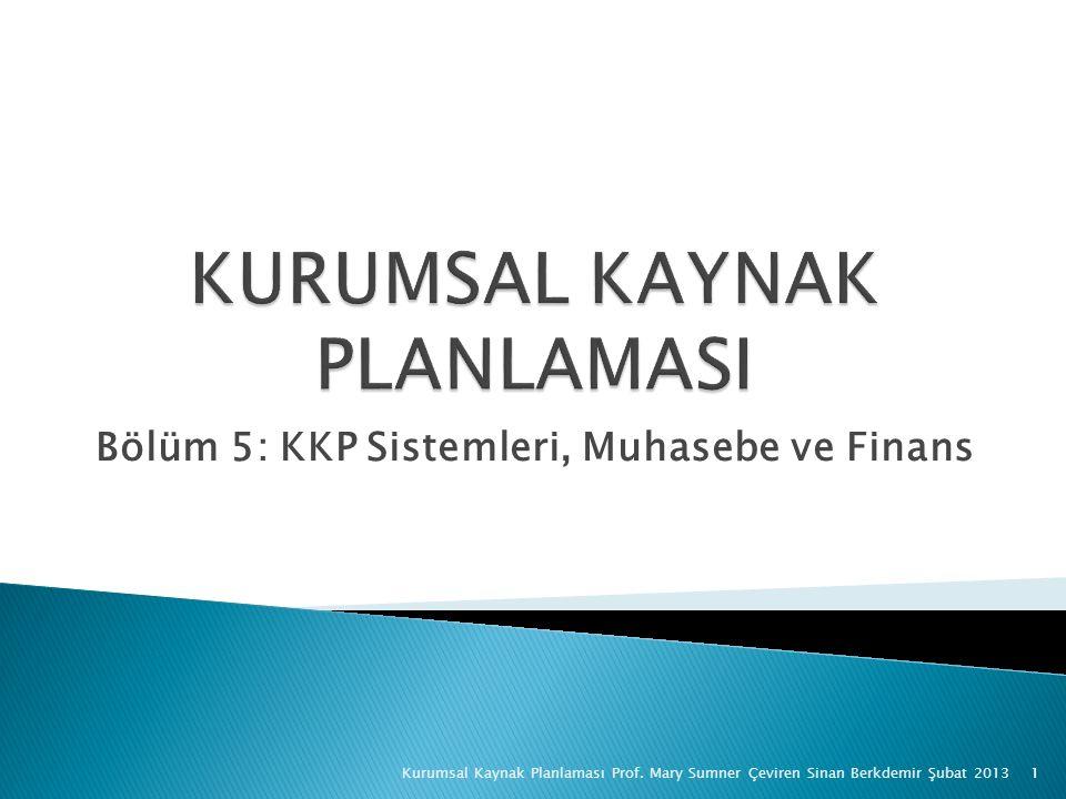 Bölüm 5: KKP Sistemleri, Muhasebe ve Finans Kurumsal Kaynak Planlaması Prof.